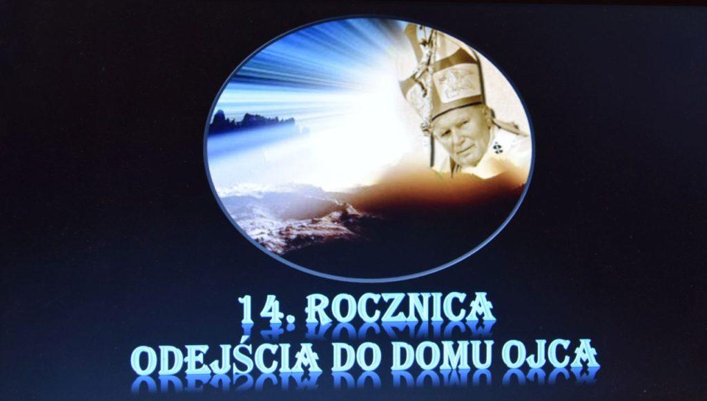 14. rocznica  odejścia do domu Ojca Jana Pawła II
